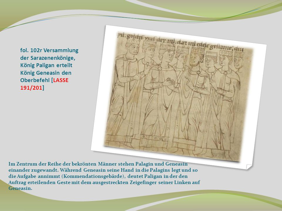 fol. 102r Versammlung der Sarazenenkönige, König Paligan erteilt König Geneasin den Oberbefehl [LASSE 191/201]